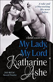 My Lady, My Lord: A Twist Series Novel by [Ashe, Katharine]