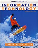 An Introduction to Information Technology, Turban, Efraim and Potter, Richard E., 0471073806