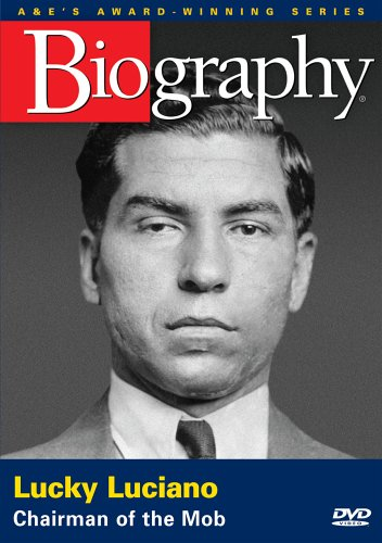 Biography - Lucky Luciano: Chairman of the Mob by A&E