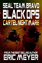 SEAL Team Bravo: Black Ops - Cartel Nightmare (English Edition)