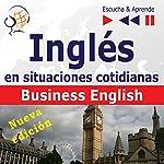 Inglés en situaciones cotidianas- Nueva edición: Business English - Nivel de competencia B2 (Escucha & Aprende) | Dorota Guzik,Joanna Bruska