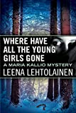 #10: Where Have All the Young Girls Gone (Maria Kallio Book 11)