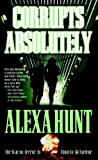 Corrupts Absolutely, Alexa Hunt, 0765350092