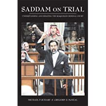 Saddam on Trial: Understanding and Debating the Iraqi High Tribunal