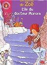 L'Ile du docteur Morora : Les Frousses de Zoé par Gudule