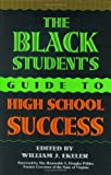 The Black Student's Guide to High School Success, William J. Ekeler, 0313298483