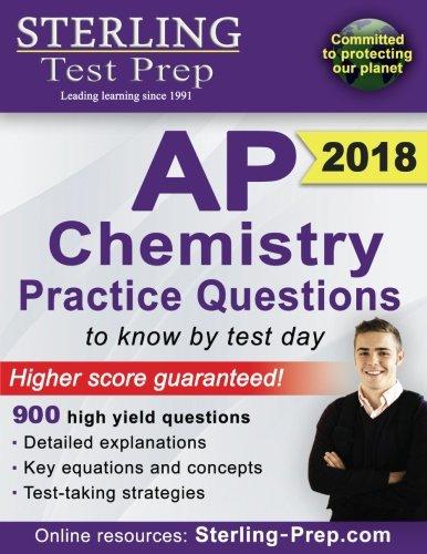 Sterling Test Prep AP Chemistry Practice Questions: High Yield AP Chemistry Questions & Review (Chemistry Test Ap)