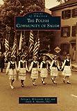 The Polish Community of Salem, Felicia L., Felicia L Wilczenski, EdD and Emily A., Emily A Murphy,, 0738575631