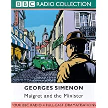 Maigret: Four BBC Radio 4 Full-cast Dramatisations. Maigret and the Minister/Maigret and the Hundred Gibbets/Maigret and Monsieur Charles/Maigret and the Madman of Bergerac. Starring Maurice Denham & Michael Gough