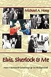 Elvis, Sherlock & Me