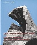 img - for DER AUSGEHOHLTE STAMM: KUNST UND KULTOBJEKTE AUS EUROPA, AFRIKA, UND OZEANIEN book / textbook / text book
