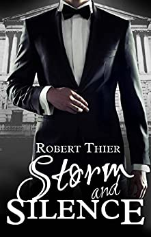 Storm and Silence (Storm and Silence Saga Book 1) by [Thier, Robert]