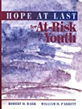 img - for Hope at Last for At-Risk Youth book / textbook / text book