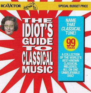 Idiots Guide to Classical Music