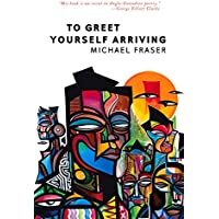 To Greet Yourself Arriving