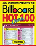 Billboard Hot 100 Charts - The 2000s, Joel Whitburn, 0898201829