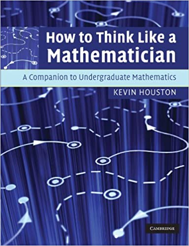 778bd6019 How to Think Like a Mathematician: A Companion to Undergraduate ...