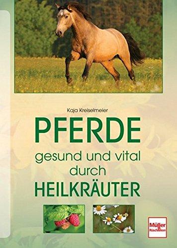 Pferde gesund und vital durch Heilkräuter