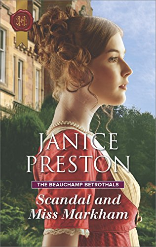 Scandal and Miss Markham (The Beauchamp Betrothals) by [Preston, Janice]