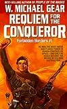 Requiem for the Conqueror, W. Michael Gear, 0886774772