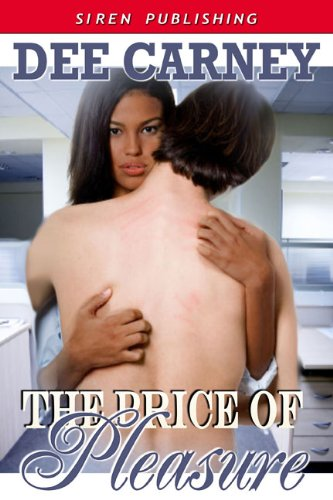 The Price Of Pleasure Siren Publishing Classic By Carney Dee