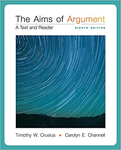 The aims of argument: text and reader: timothy crusius, carolyn.