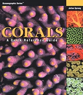 Corals A Quick Reference Guide Oceanographic Series