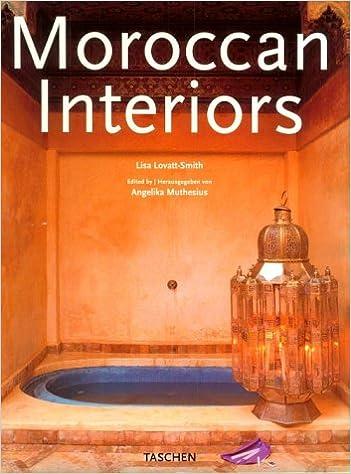 Moroccan Interiors (Interiors (Taschen)): Lisa Lovatt Smith, A Muthesius:  9783822881774: Amazon.com: Books