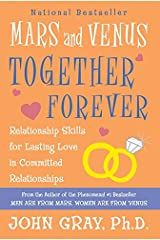 Mars and Venus Together Forever: Relationship Skills for Lasting Love Paperback