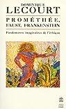 Prométhée, Faust, Frankenstein par Lecourt