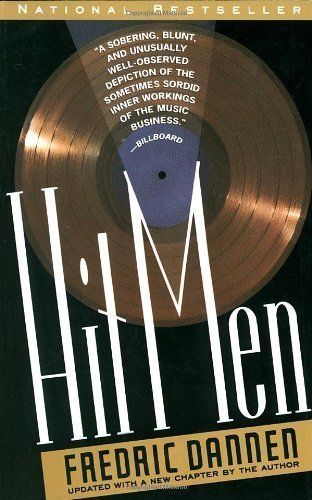Hit Men: Power Brokers and Fast Money Inside the Music Business 1st (first) Edition by Dannen, Fredric published by Vintage (1991)