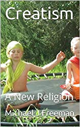 Creatism: A New Religion
