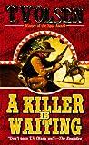 A Killer Is Waiting, Theodore V. Olsen and T. Olsen, 0843945494