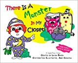 There Is a Monster in My Closet!, Laura Erwin, 0970194005