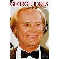 George Jones: Why Baby Why