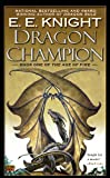 Dragon Champion (Age of Fire (Paperback))