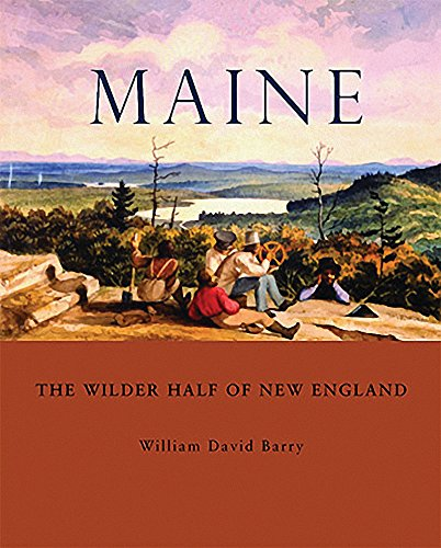Maine: The Wilder Half of New England (William A Barry)