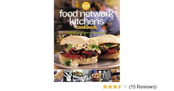 Food network kitchens cookbook food network kitchens 0014005218544 food network kitchens cookbook food network kitchens 0014005218544 amazon books forumfinder Choice Image
