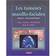 Les Tumeurs Maxillo-faciales: Imagerie-anatomopathologie