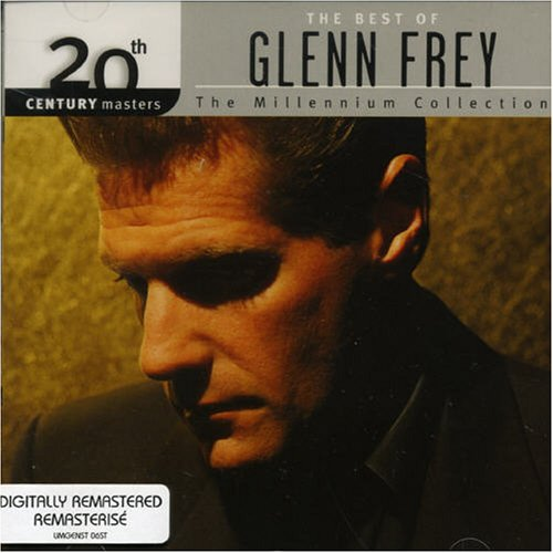 The Best of Glenn Frey: 20th Century Masters - The Millennium Collection (The Best Of Miami Vice)