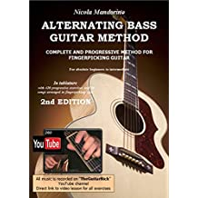 ALTERNATING BASS GUITAR METHOD (Fingerpicking lessons complete with YouTube Video): 2nd Edition