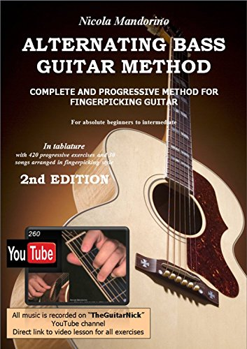 ALTERNATING BASS GUITAR METHOD (Fingerpicking lessons complete with YouTube Video): 2nd Edition ()