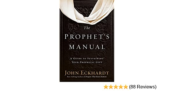 The prophets manual a guide to sustaining your prophetic gift the prophets manual a guide to sustaining your prophetic gift kindle edition by john eckhardt religion spirituality kindle ebooks amazon fandeluxe Choice Image