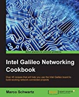 Intel Galileo Networking Cookbook Front Cover