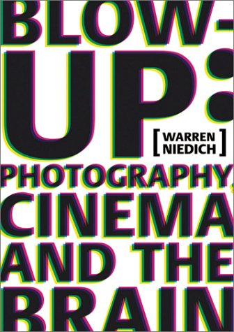 Download Warren Neidich: Blow-Up: Photography, Cinema and the Brain PDF