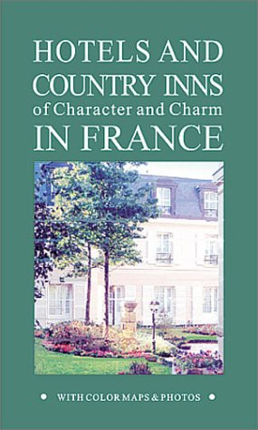 Download Hotels and Country Inns of Character and Charm in France (RIVAGES HOTELS OF CHARACTER & CHARM) pdf