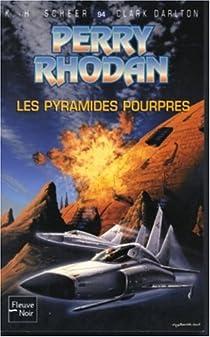 Perry Rhodan, tome 94 : Les Pyramides pourpres par Scheer