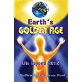 Earth's Golden Age, Life beyond 2012