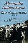 Deux siècles ensemble, 1917-1972, tome 2 : Juifs et Russes pendant la période soviétique par Soljenitsyne
