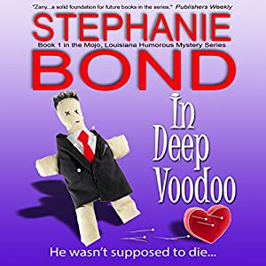 In Deep Voodoo (Mojo, Louisiana humorous mystery series #1) Audiobook